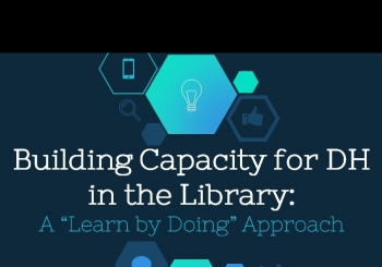 "CNI 2017: Building Capacity in the Library: A ""Learn by Doing"" Approach"