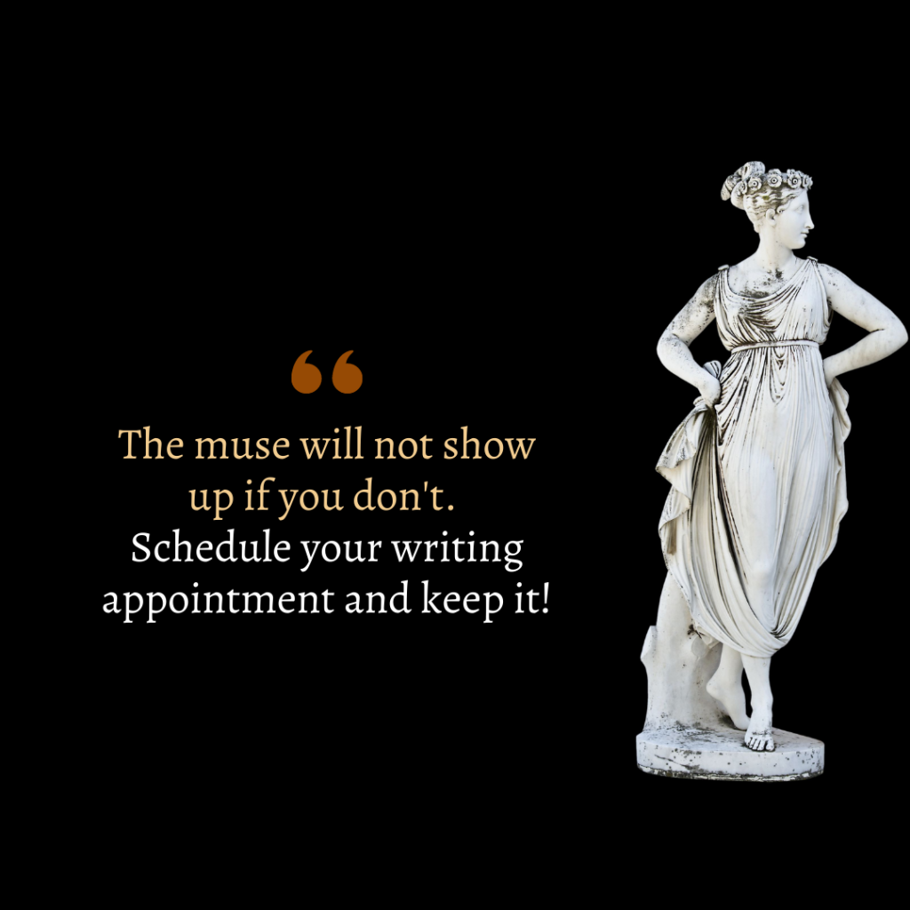 Instagram post with image of muse statue and this quote: The muse will not show up if you don't. Schedule your writing appointment and keep it!
